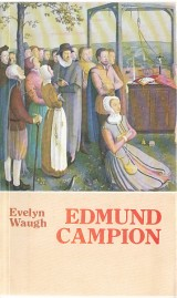 Waugh Evelyn: Edmund Campion