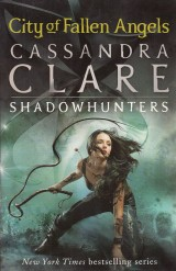 Clare Cassandra: City of Fallen Angels.The mortal instruments 4.